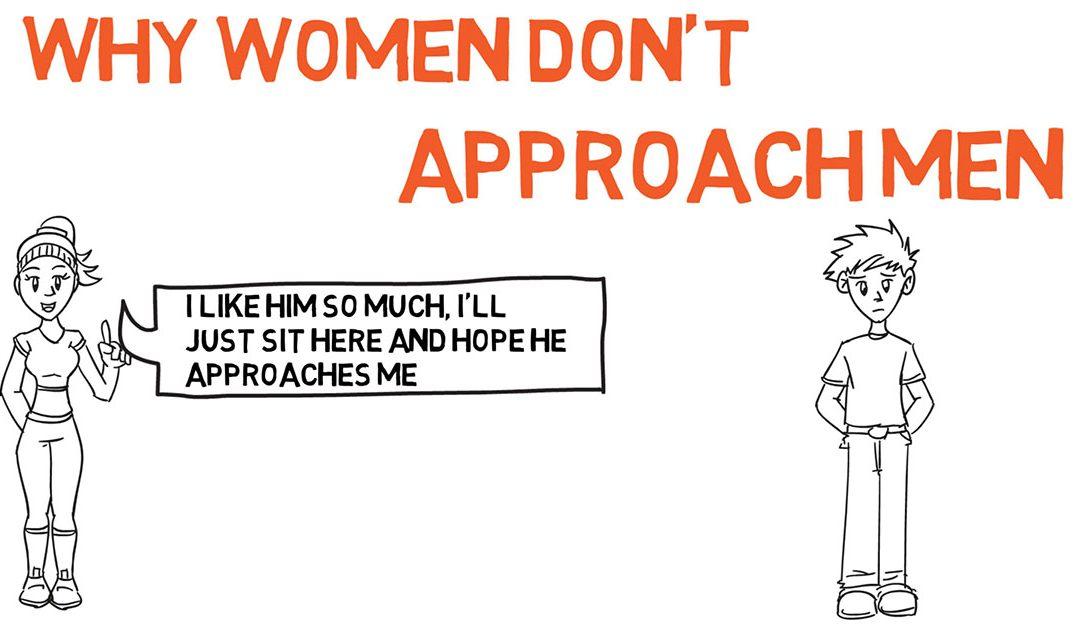 3 Reasons Women Don't Approach Men