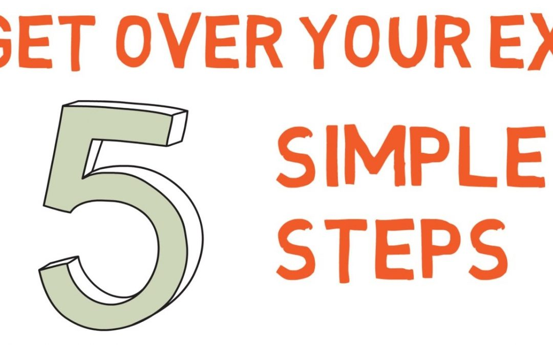 How To Get Over Your Ex – In 5 Simple Steps